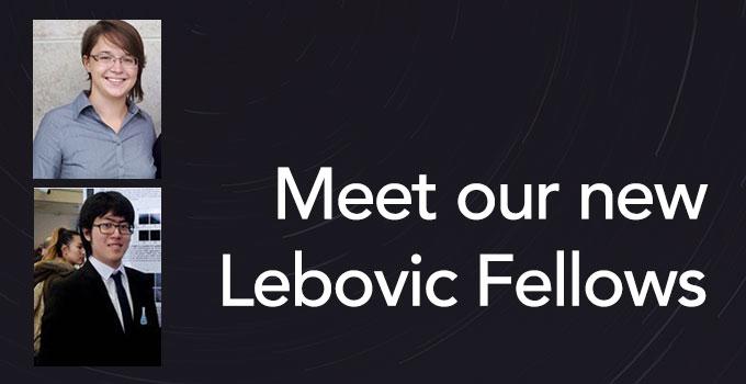 Meet our new Lebovic Fellows